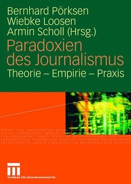 Abbildung von Pörksen / Loosen / Scholl | Paradoxien des Journalismus | 2008 | Theorie - Empirie - Praxis