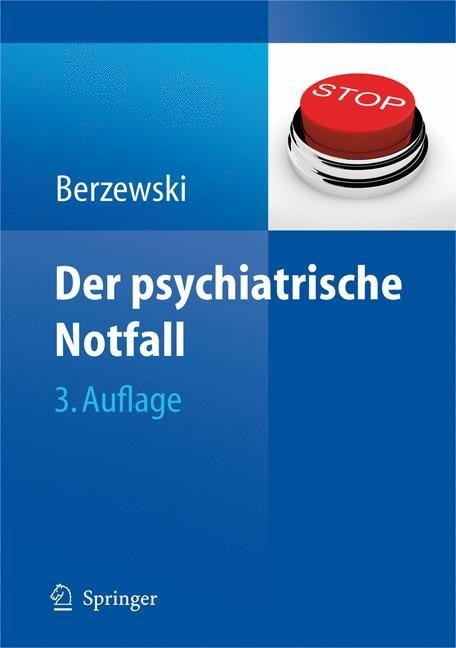 Abbildung von Berzewski | Der psychiatrische Notfall | 3., vollst. überarb. u. erw. Aufl. | 2008