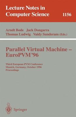 Abbildung von Bode / Dongarra / Ludwig / Sunderam | Parallel Virtual Machine - EuroPVM'96 | 1996 | 1156