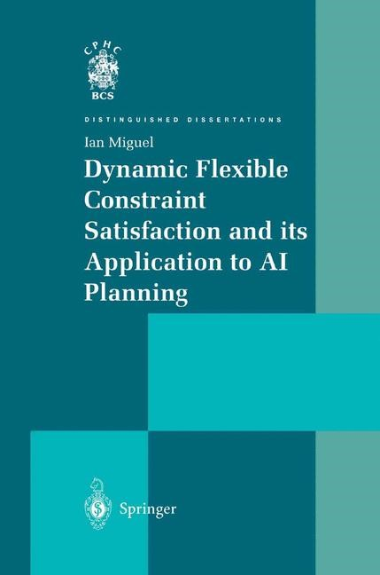 Abbildung von Miguel | Dynamic Flexible Constraint Satisfaction and its Application to AI Planning | 1st Edition. | 2003