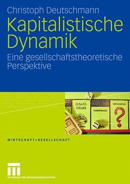 Abbildung von Deutschmann | Kapitalistische Dynamik | 2008 | Eine gesellschaftstheoretische...