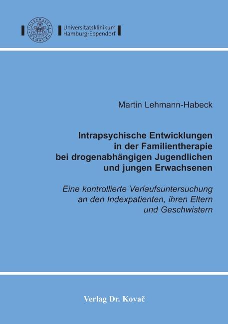 Abbildung von Lehmann-Habeck | Intrapsychische Entwicklungen in der Familientherapie bei drogenabhängigen Jugendlichen und jungen Erwachsenen | 2005