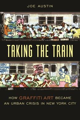 Abbildung von Austin | Taking the Train | 2002 | How Graffiti Art Became an Urb...