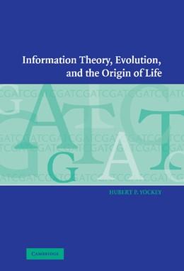 Abbildung von Yockey | Information Theory, Evolution, and The Origin of Life | 2005