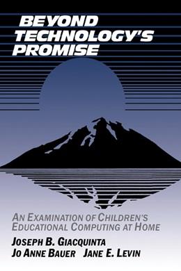 Abbildung von Giacquinta / Bauer / Levin | Beyond Technology's Promise | 1994 | An Examination of Children's E...