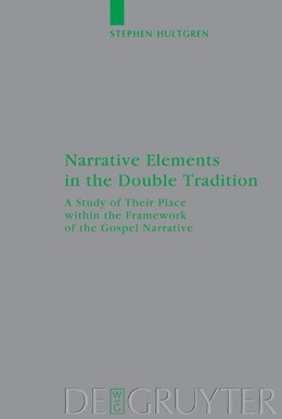 Abbildung von Hultgren | Narrative Elements in the Double Tradition | Reprint 2014 | 2002 | A Study of Their Place within ... | 113