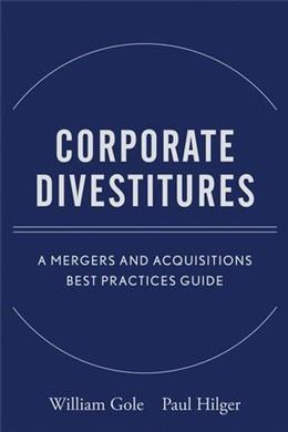 Abbildung von Gole / Hilger | Corporate Divestitures | 2008 | A Mergers and Acquisitions Bes...
