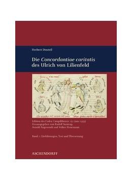 Abbildung von Suntrup / Angenendt / Honemann | Herbert Douteil: Die 'Concordantiae Caritatis' des Ulrich von Lilienfeld | 2009 | Edition des Codex Campililiens...