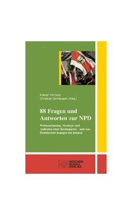 Abbildung von Virchow / Dornbusch | 88 Fragen und Antworten zur NPD | 2007 | Weltanschauung, Strategie und ...