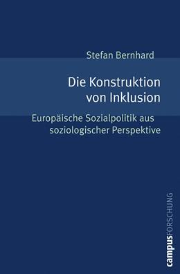 Abbildung von Bernhard   Die Konstruktion von Inklusion   2010   Europäische Sozialpolitik aus ...   943