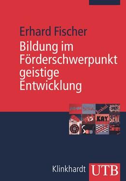 Abbildung von Fischer | Bildung im Förderschwerpunkt geistige Entwicklung | 2008 | Entwurf einer subjekt- und bed...