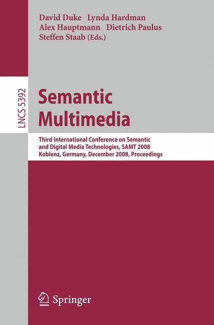 Abbildung von Duke / Hardman / Hauptmann / Paulus / Staab | Semantic Multimedia | 2008