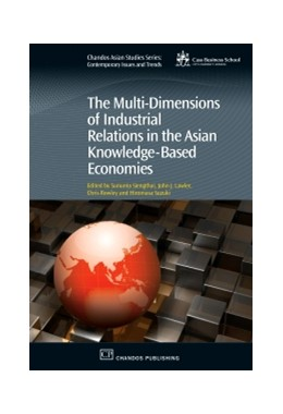 Abbildung von Siengthai / Lawler / Rowley / Suzuki | The Multi-Dimensions of Industrial Relations in the Asian Knowledge-Based Economies | 2010