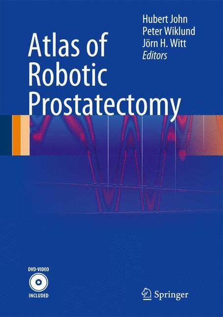Abbildung von John / Wiklund / Witt | Atlas of Robotic Prostatectomy | 2012