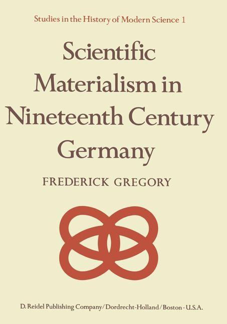 Abbildung von Gregory | Scientific Materialism in Nineteenth Century Germany | 1977