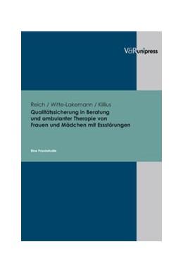 Abbildung von Reich / Witte-Lakemann / Killius | Qualitätssicherung in Beratung und ambulanter Therapie von Frauen und Mädchen mit Essstörungen | 2005