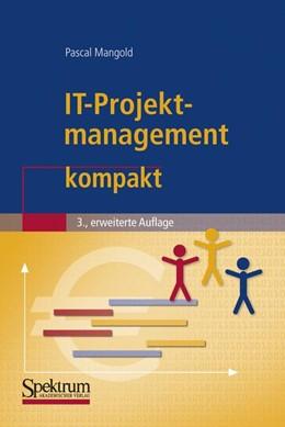 Abbildung von Mangold | IT-Projektmanagement kompakt | 3. Aufl. 2009. Korr. Nachdruck | 2009