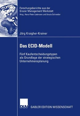 Abbildung von Kraigher-Krainer | Das ECID-Modell | 2007 | Fünf Kaufentscheidungstypen al...