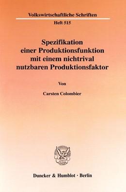 Abbildung von Colombier   Spezifikation einer Produktionsfunktion mit einem nichtrival nutzbaren Produktionsfaktor.   2001   515