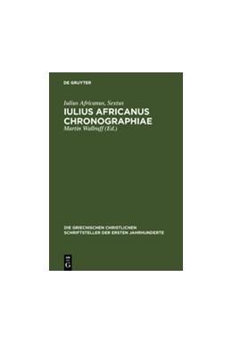 Abbildung von Iulius Africanus / Wallraff | Iulius Africanus Chronographiae | 2007 | The Extant Fragments | N.F. 15