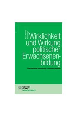 Abbildung von Ahlheim / Heger | Wirklichkeit und Wirkung politischer Erwachsenenbildung | 2006 | Eine empirische Untersuchung i...