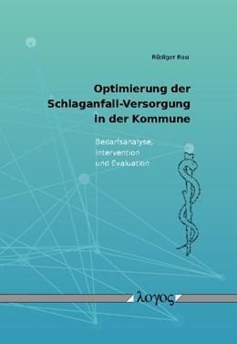 Abbildung von Rau | Optimierung der Schlaganfall-Versorgung in der Kommune: Bedarfsanalyse, Intervention und Evaluation | 2009