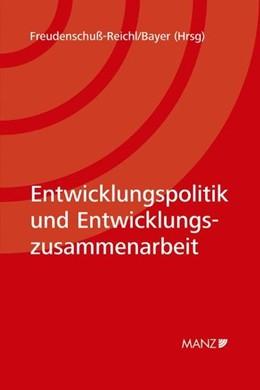 Abbildung von Freudenschuß-Reichl / Bayer | Internationale Entwicklungspolitik und Entwicklungszusammenarbeit | 2008