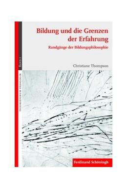 Abbildung von Thompson | Bildung und die Grenzen der Erfahrung | 1. Aufl. 2009 | 2009 | Randgänge der Bildungsphilosop... | 1