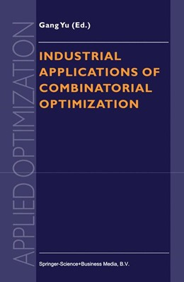 Abbildung von Gang Yu | Industrial Applications of Combinatorial Optimization | 1998 | 16