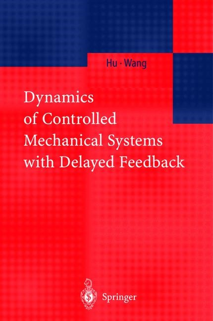 Abbildung von Hu / Wang   Dynamics of Controlled Mechanical Systems with Delayed Feedback   2002