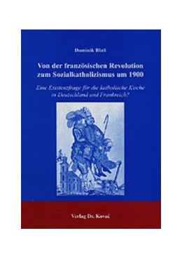 Abbildung von Blaß   Von der französischen Revolution zum Sozialkatholizismus um 1900   2003   Eine Existenzfrage für die kat...   2