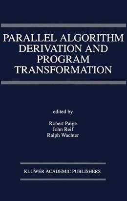 Abbildung von Paige / Reif / Wachter | Parallel Algorithm Derivation and Program Transformation | 1993 | 231