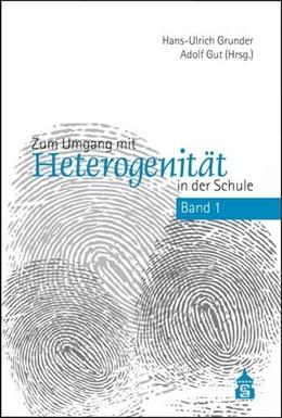 Abbildung von Grunder / Gut   Zum Umgang mit Heterogenität in der Schule   2. unveränd. Auflage   2012   Band 1