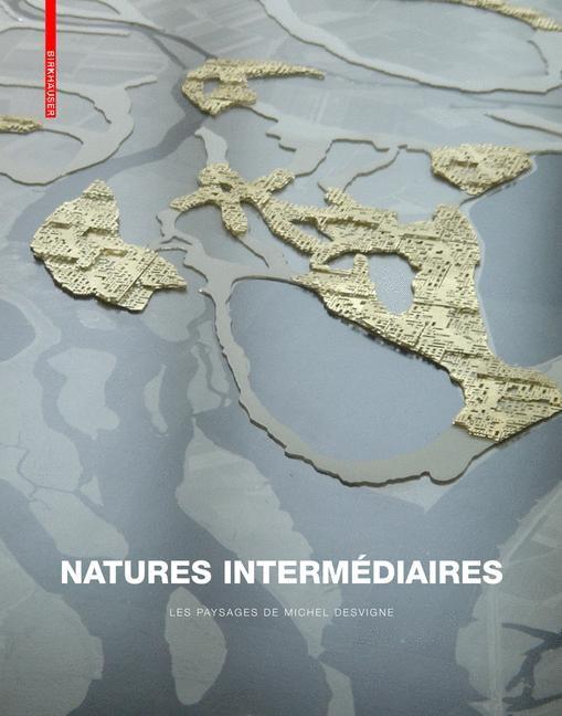 Abbildung von Natures intermédiaires | 2008