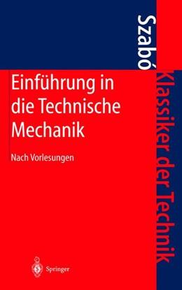 Abbildung von Szabo | Einführung in die Technische Mechanik | 8., neu bearb. Aufl. 1975. Nachdruck 2003 in veränd.r Ausstattung | 2002 | Nach Vorlesungen