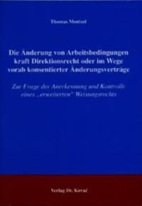Abbildung von Mentzel | Die Änderung von Arbeitsbedingungen kraft Direktionsrecht oder im Wege vorab konsentierter Änderungsverträge | 2003