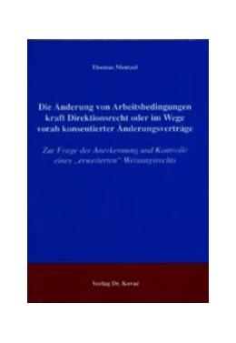 Abbildung von Mentzel | Die Änderung von Arbeitsbedingungen kraft Direktionsrecht oder im Wege vorab konsentierter Änderungsverträge | 2003 | Zur Frage der Anerkennung und ... | 38