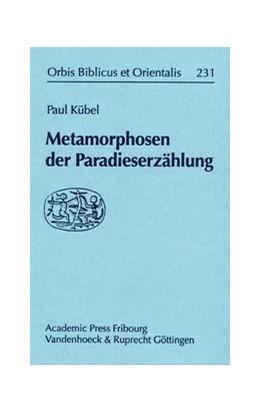 Abbildung von Kübel | Metamorphosen der Paradieserzählung | 2007 | Band 231