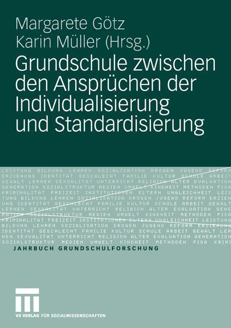 Abbildung von Götz / Müller   Grundschule zwischen den Ansprüchen der Individualisierung und Standardisierung   2005   2005