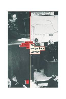 Abbildung von Greiner | Die Morgenthau-Legende | 1995 | Zur Geschichte eines umstritte...