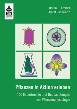 Abbildung von Kremer / Bannwarth | Pflanzen in Aktion erleben | 2. unveränd. Aufl. | 2012
