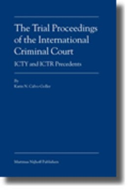 Abbildung von Calvo-Goller | The Trial Proceedings of the International Criminal Court | 2005 | ICTY and ICTR Precedents
