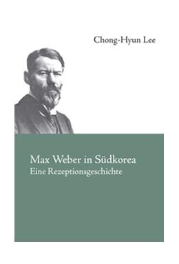 Abbildung von Lee   Max Weber in Südkorea   2006   Eine Rezeptionsgeschichte
