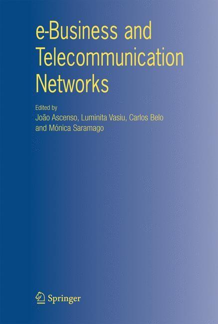 Abbildung von Ascenso / Vasiu / Belo / Saramago | e-Business and Telecommunication Networks | 2006