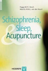 Schizophrenia, Sleep, and Acupuncture | Bosch / Noort, 2009 | Buch (Cover)