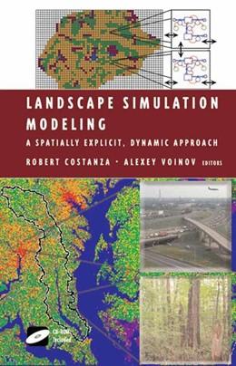 Abbildung von Costanza / Voinov | Landscape Simulation Modeling | 2003 | A Spatially Explicit, Dynamic ...
