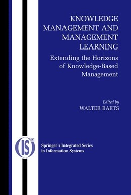 Abbildung von Baets | Knowledge Management and Management Learning: | 2005 | Extending the Horizons of Know... | 9