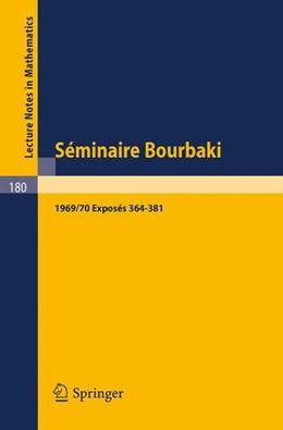 Abbildung von Bourbaki   Séminaire Bourbaki   1971   Vol. 1969/70. Exposés 364 - 38...   180