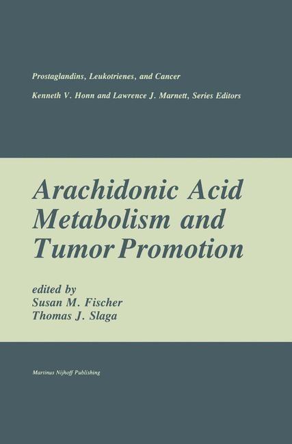 Abbildung von Fischer / Slaga | Arachidonic Acid Metabolism and Tumor Promotion | 1985