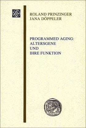 Abbildung von Prinzinger / Döppeler   Programmed Aging: Altersgene und ihre Funktion   2009